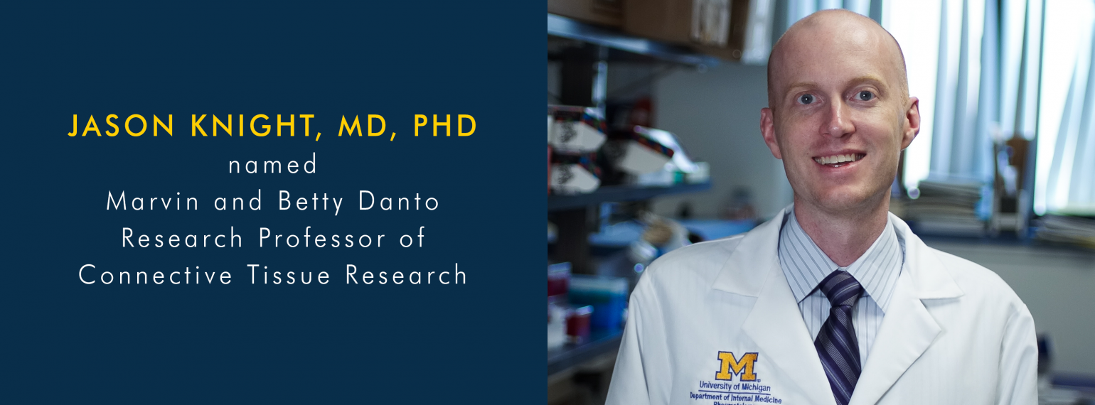 Dr. Jason Knight Named Marvin and Betty Danto Research Professor of Connective Tissue Research