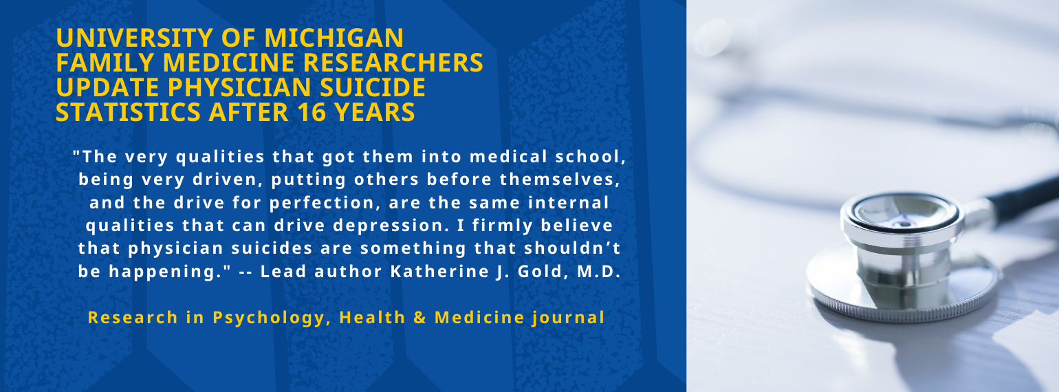 University of Michigan  Family Medicine Researchers Update Physician Suicide. Research in Psychology, Health & Medicine journal