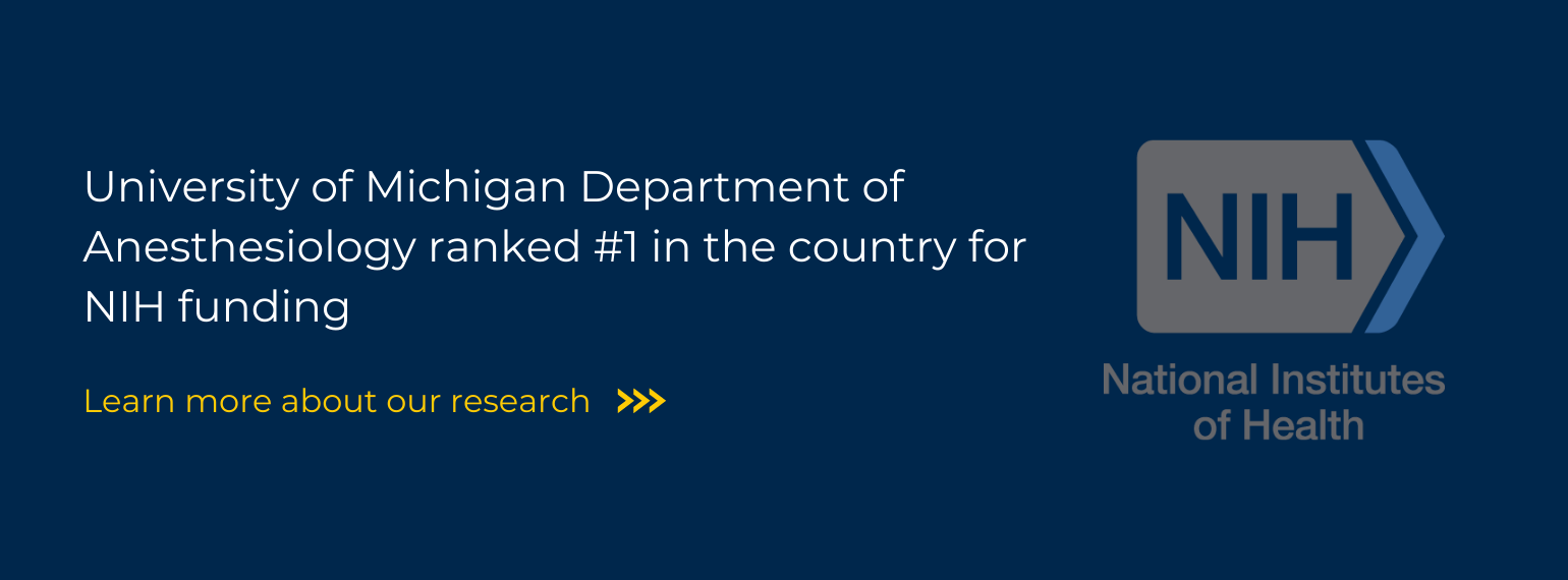 U-M Anesthesiology ranked #1 in country for NIH funding - learn more about our research