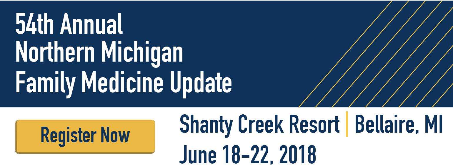 54th Annual Northern Michigan Family Medicine Update - Register Now