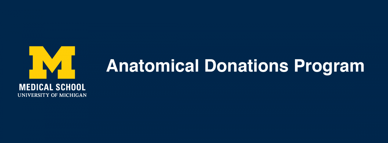 University of Michigan Medical School Anatomical Donations Program
