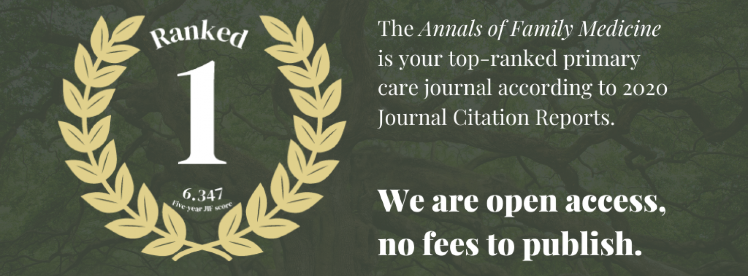 The Annals of Family Medicine is your top-ranked primary care journal or the 2020 Journal Citation Reports. We are open access, no fees to publish. Ranked 1 6.347 five year JIF score
