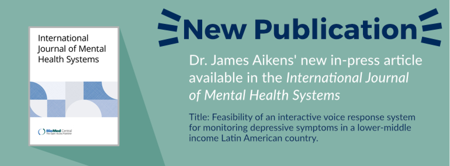 Image of text: New publication Dr. James Aikens' new in-press article available in the International Journal of Mental Health Systems Title: Feasibility of an interactive voice response system for monitoring depressive symptoms in a lower-middle income La
