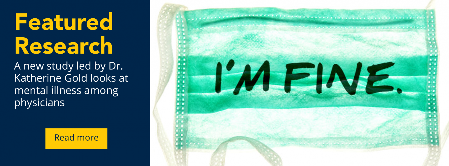 "image of hospital mask with ""I'm fine"" written over it. Text reads: A new study led by Dr. Katherine Gold looks at mental illness among physicians"