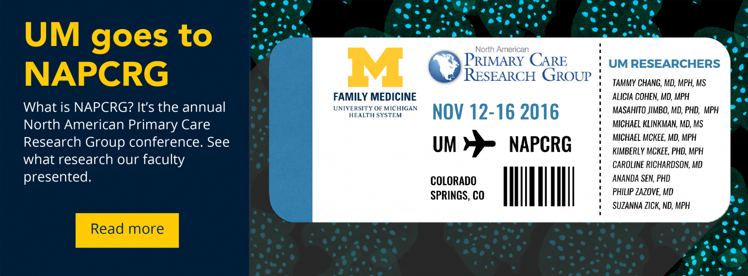 UM goes to NAPCRG What is NAPCRG? It's the annual North American Primary Care Research Group conference. See what research our faculty presented.