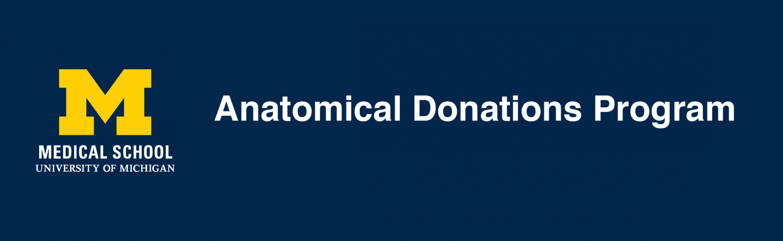 University of Michigan Medical School Anatomical Donations Program
