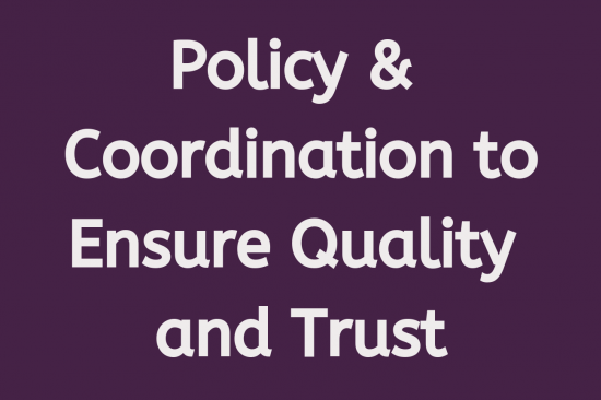 Policy and Coordination to Ensure Quality and Trust Workgroup