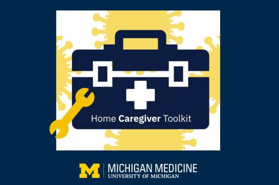 Michigan Medicine COVID-19 Home Caregiver Toolkit