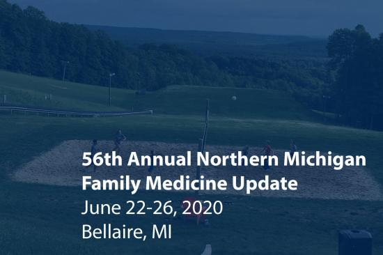 A sand volley ball court surrounded by grass. Image reads: 56th Annual Northern Michigan Family Medicine Update