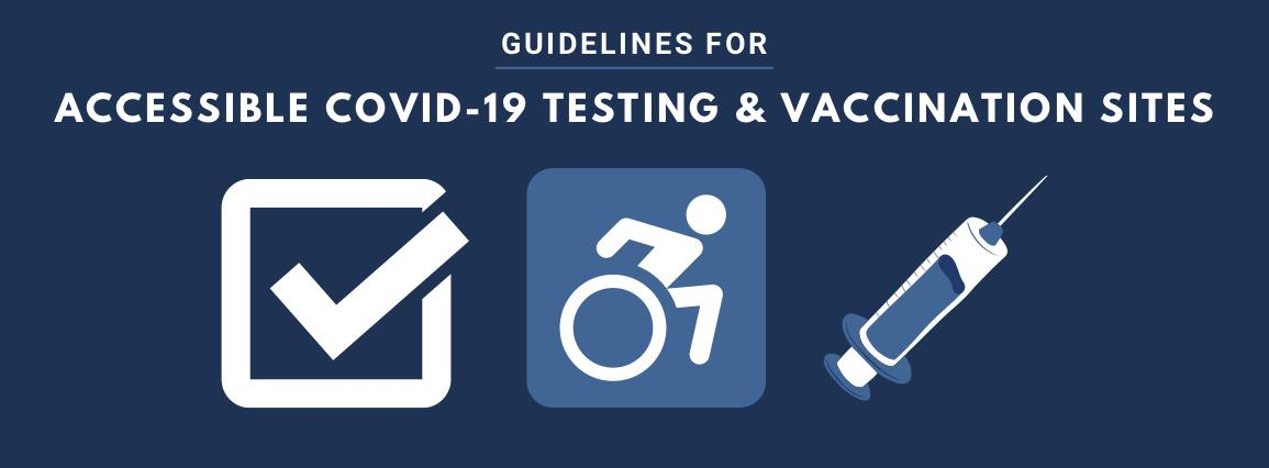 Guidelines for Accessible COVID-19 Testing & Vaccination Sites