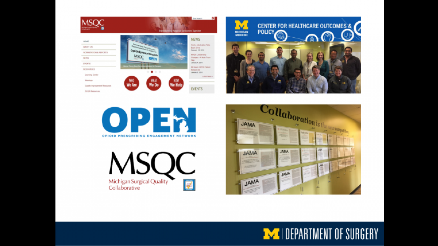 """Collaborations include Michigan Surgical Quality Collaborative, Michigan Opioid Prescribing Engagement Network, Center for Healthcare Outcomes and Policy - fifteenth slide of """"This Is What We Stand For"""" presentation"""
