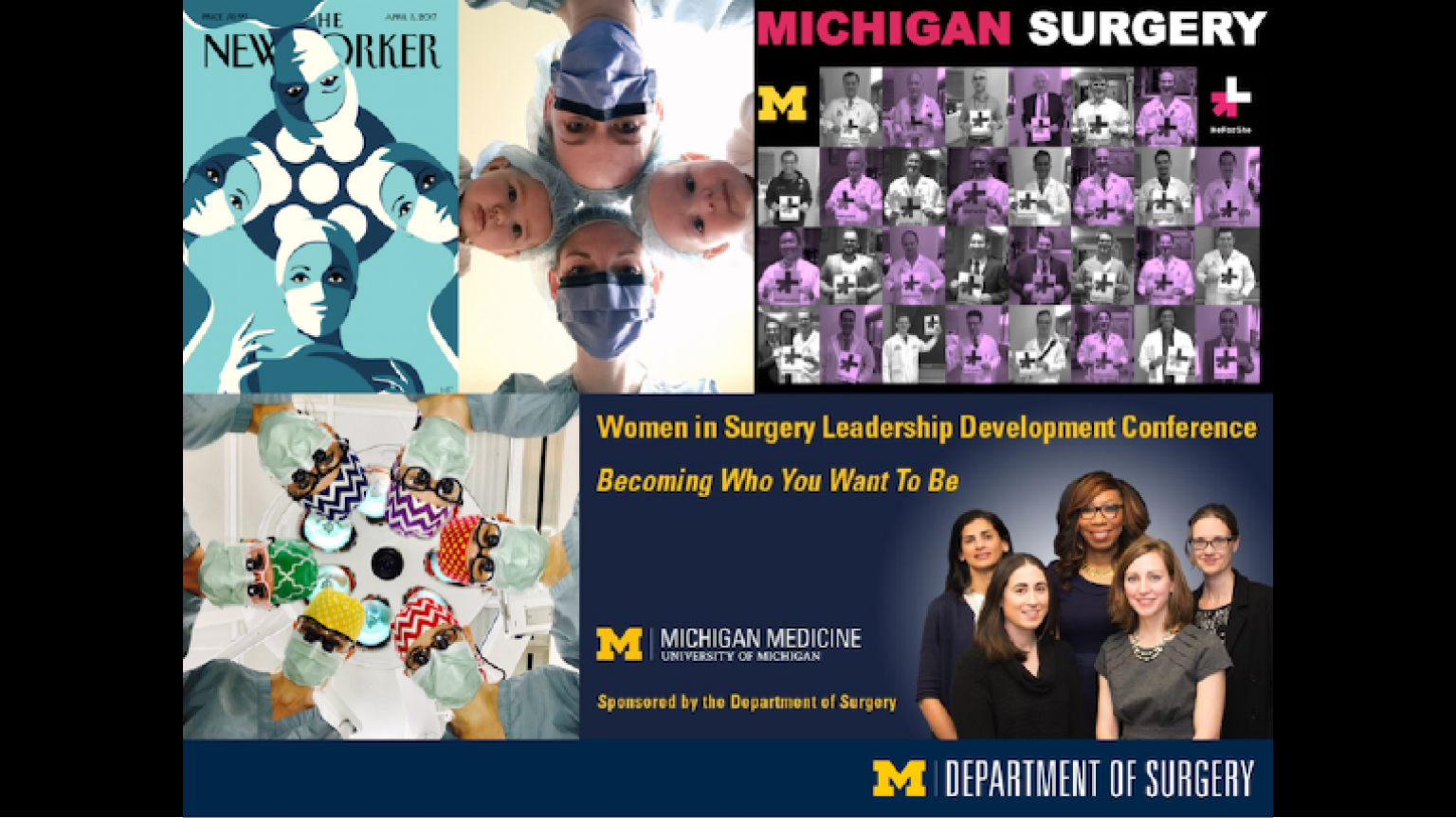 """Collage of women surgeons in the OR re-creating a similar New Yorker cover, male faculty holding #HeForShe signs, event flyer for the Women in Surgery Leadership Development Conference - twentieth slide of """"This Is What We Stand For"""" presentation"""