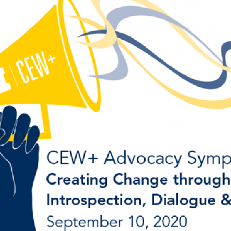 CEW+ Advocacy Symposium Kick-off Event: Creating Change through Introspection, Dialogue, and Action