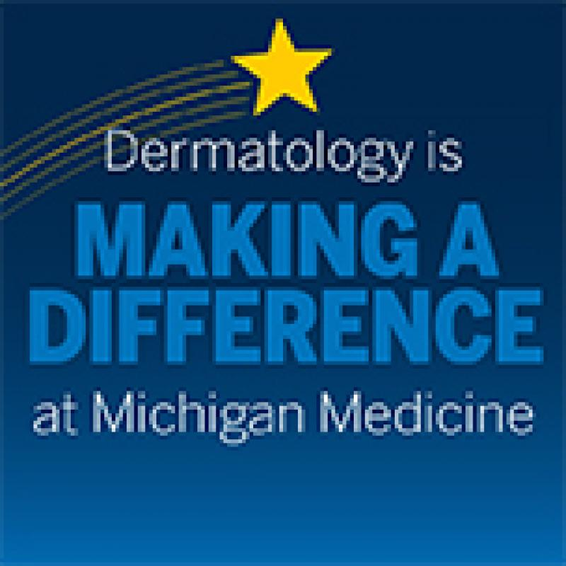 Dermatology is Making A Difference at Michigan Medicine