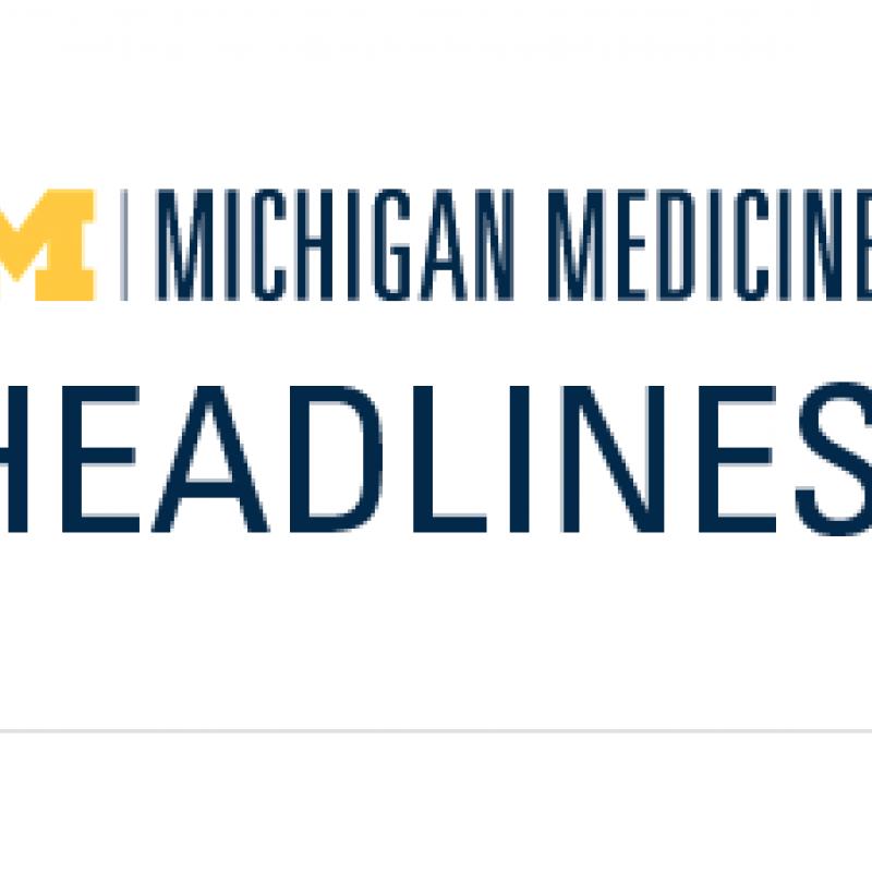 Image reads Michigan Medicine Headlines with a block M U-M logo