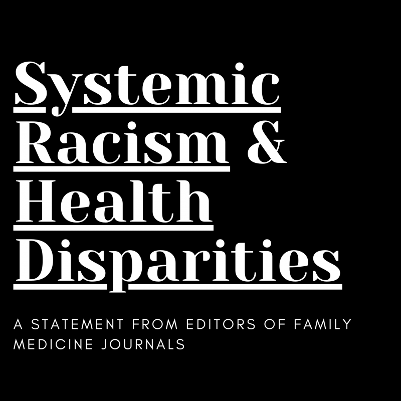 systemic racism and health disparities a statement from editors of family medicine journals