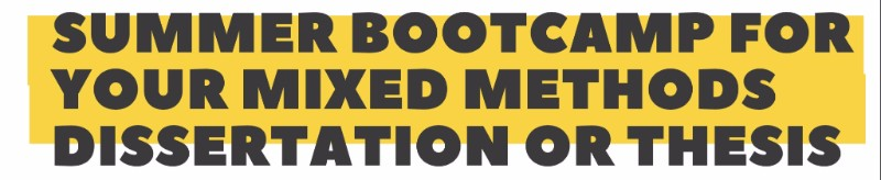 summer bootcamp for your mixed methods dissertation or thesis