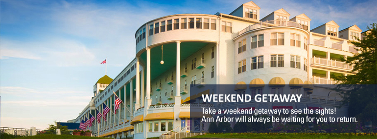 Weekend Getaway: Take a weekend getaway to see the sights! Ann Arbor will always be waiting for you to return.