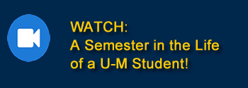 A Semester in the Life of a UM Student Video
